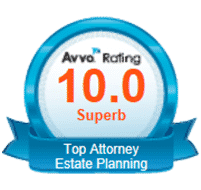 Avvo Rating 10.0 Superb - Top Attorney - Estate Planning - Elder Law - Probate